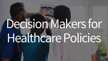 Decision Makers for Healthcare Policies   LivingReports